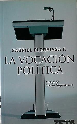 LA VOCACION POLITICA: ELORRIAGA FERNÁNDEZ, GABRIEL