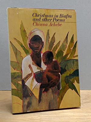 Christmas in Biafra: And Other Poems: Achebe, Chinua