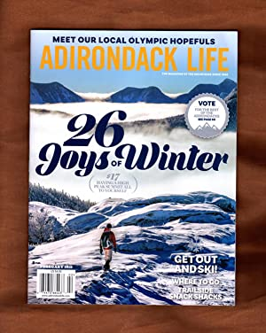 Adirondack Life - February, 2018. 26 Joys of Winter; Olympic Hopefuls; The Tree Army; Vote for th...
