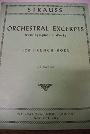 Orchestral Excerpts from Symphonic Works. For French Horn. (= VN 3026): Strauss, Johann und James [...