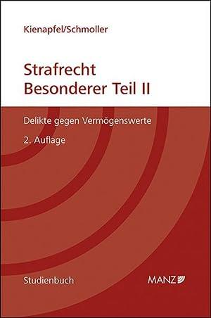 Strafrecht - Besonderer Teil II : Delikte gegen Vermögenswerte.: Diethelm Kienapfel