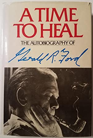 Gerald Ford Signs A Time To Heal: GERALD FORD