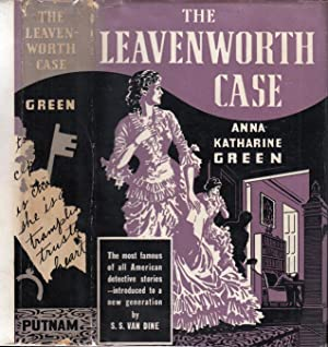 The Leavenworth Case, A Lawyer's Story: GREEN, Anna Katharine