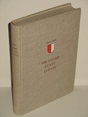 700 Jahre Stadt Sursee. 1256-1956.: 700 Jahre Stadt Sursee. 1256-1956.