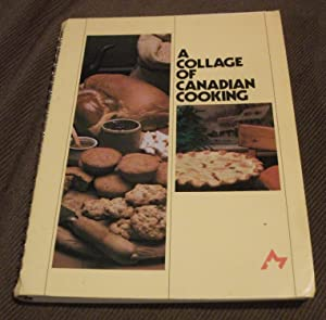 A Collage of Canadian Cooking: Canadian Home Economics