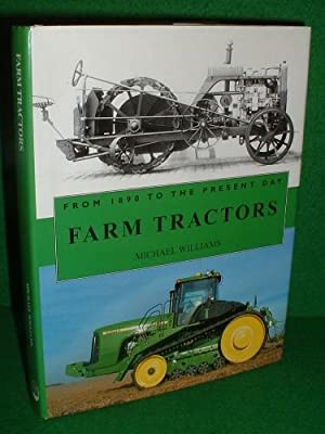 FARM TRACTORS From 1890 to the Present Day