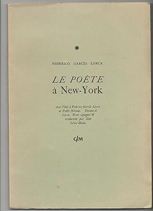 LE POETE A NEW-YORK avec l'Ode à Frédérico Garcia Lorca de Pablo Neruda Dessins de Lorca. Texte...