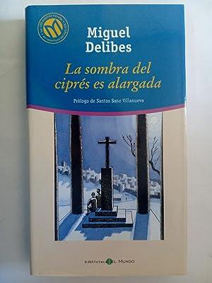 La sombra del ciprés es alargada: Miguel Delibes. Prólogo