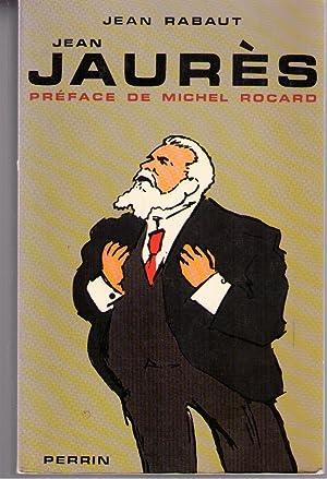 Jean jaures - preface de michel rocard: Jean Rabaut/ Dédicacé