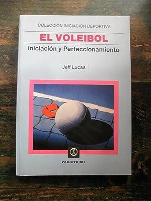 El voleibol. Iniciación y perfeccionamiento: Lucas, Jeff