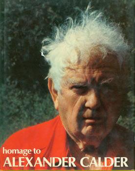 Homage to Alexander Calder. First English Edition.: Société Internationale D'Art