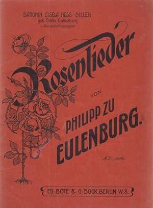 Rosenlieder. Gedichtet und in Musik gesetzt.: Eulenburg, Philipp zu: