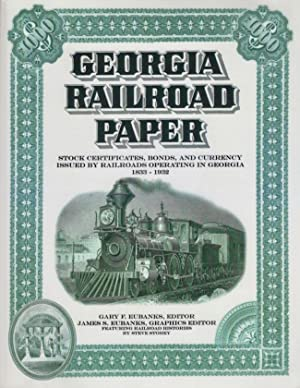 Georgia Railroad Paper Stock Certificates, Bonds, and: Eubanks, Gary F.
