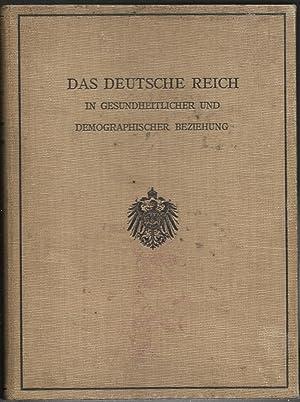 Das Deutsche Reich in gesundheitlicher und demographischer Beziehung. Festschrift, den Teilnehmern ...