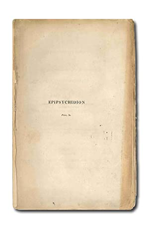 EPIPSYCHIDION: VERSES ADDRESSED TO THE NOBLE AND UNFORTUNATE LADY EMILIA V ____ NOW IMPRISONED IN...
