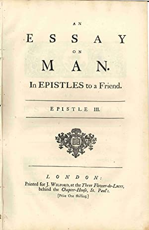 AN ESSAY ON MAN. IN EPISTLES TO A FRIEND. EPISTLE III