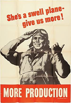 [Vintage World War II Poster:] SHE'S A SWELL PLANE - GIVE US MORE! MORE PRODUCTION