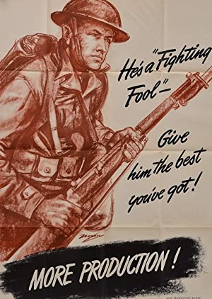 "[Vintage World War II Poster]: HE'S A ""FIGHTING FOOL"" GIVE HIM THE BEST YOU'VE GOT! MORE PRODUCTION"