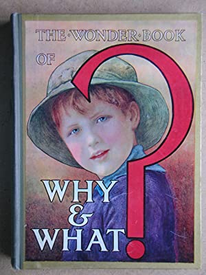 The Wonder Book of Why & What?: Golding, Harry. Edited