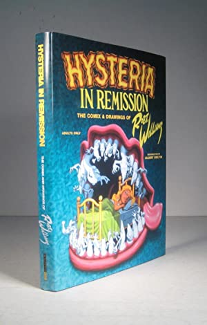 Hysteria in Remission. The Comix & Drawings of Robt. Williams