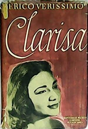 Clarisa. Traducción Del Portuguñes Por Miguel A. D'Elía.: VERISSIMO, Erico.-