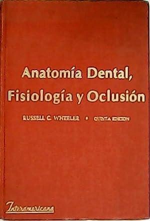 Anatomía dental, fisiología y oclusión.: WHELER, Russell.-