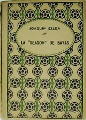 "La ""Season"" de Bayas.: BELDA, Joaquín.-"