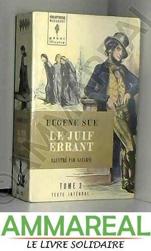 Le juif errant T3 / Sue, Eugène: Eugène Sue