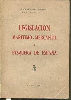 LEGISLACION MARITIMO-MERCANTIL Y PESQUERA DE ESPAÑA.: NAVARRO DAGNINO Juan.