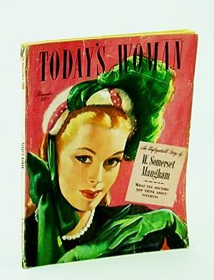 Today's Woman Magazine, November (Nov.) 1946 -: Maugham, W. Somerset;