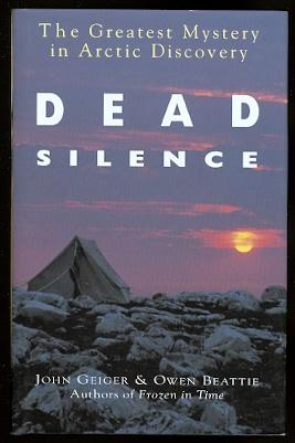 DEAD SILENCE: THE GREATEST MYSTERY IN ARCTIC DISCOVERY.