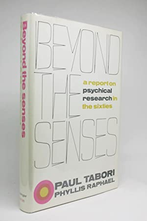 Beyond The Senses. A Report of Psychical Research in the Sixties