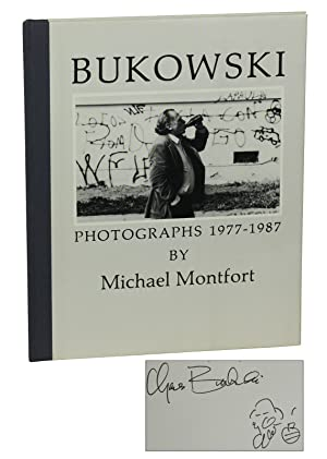 Bukowski: Photographs 1977-1987: Bukowski, Charles; Montfort,