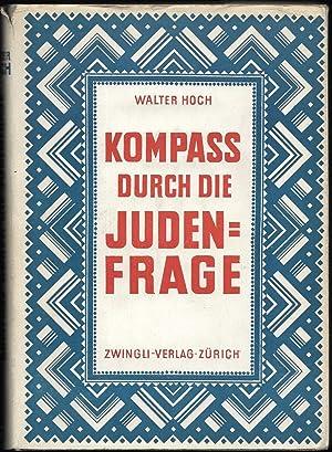 Kompass durch die Judenfrage.: HOCH, Walter:
