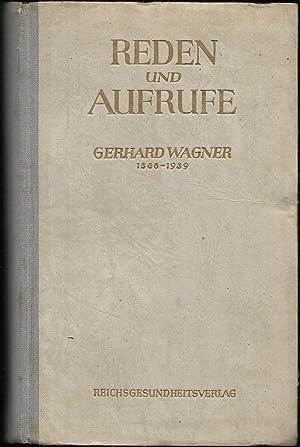 Reden und Aufrufe. Gerhard Wagner 1888-1939. Herausgegeben von L.Conti, Reichsgesundheitsführer. ...