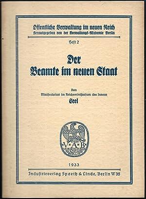 Der Beamte im neuen Staat. (= Öffentliche Verwaltung im neuen Reich. Herausgegeben von der ...