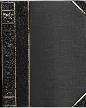 Goethes sämtliche Werke. Zweiunddreißigster (32.) Band: 1819. (= Propyläen-Ausgabe von Goethes ...
