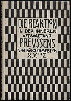 Die Reaktion in der inneren Verwaltung Preußens. Von Bürgermeister X.Y. in Z.: SCHÜCKING, Lothar ...
