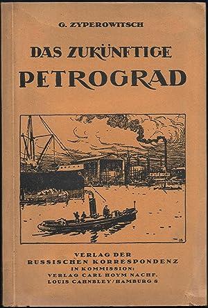 Das zukünftige Petrograd (Eine staatswirtschaftliche Skizze). Ins Deutsche übersetzt von B. ...