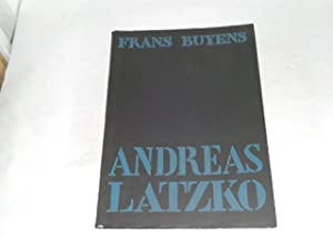 Andreas Latzko. Rebel tegen het onrecht strijder voor de vrede. Exemplar Nr. 267 von 500.: Buyens, ...