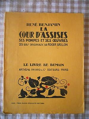 La cour d'Assises, ses pompes et ses: Rene Benjamin /