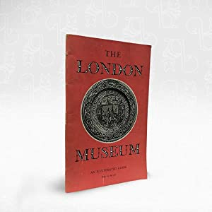 The London Museum: An Illustrated Guide: D. B. Harden