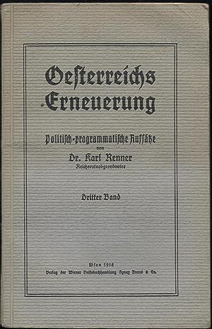 Oesterreichs Erneuerung. Politisch-programmatische Aufsätze. [3 Bände.]: RENNER, Karl: