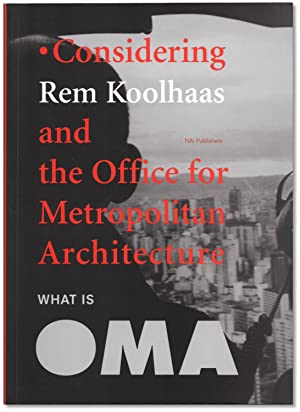 What is OMA? Considering Rem Koolhaas and the Office for Metropolitan Architecture.