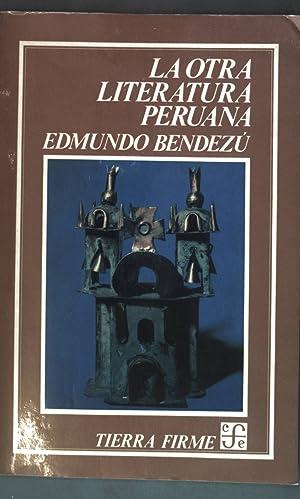 La otra literatura peruana;: Bendezu, Edmundo: