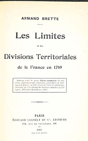 Les Limites et les divisions territoriales de la France en 1789.: Brette, Armand