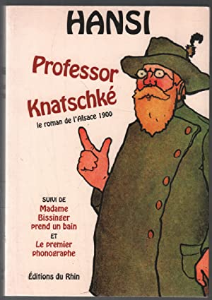 Professor Knatschké : Suivi de Madame Bissinger: Hansi