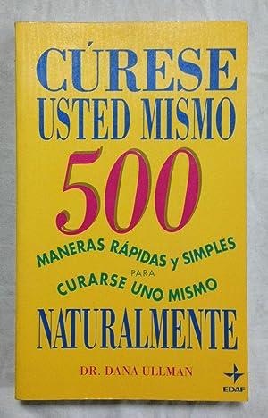 CÚRESE USTED MISMO. 500 Maneras rápidas y: ULLMAN, Dana