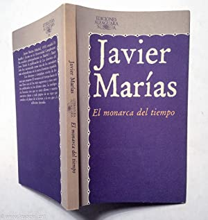El Monarca Del Tiempo: Javier Marías