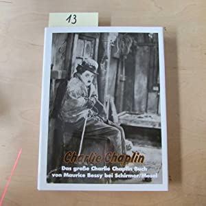 Charlie Chaplin - Das grosse Charlie-Chaplin-Buch: Bessy, Maurice:
